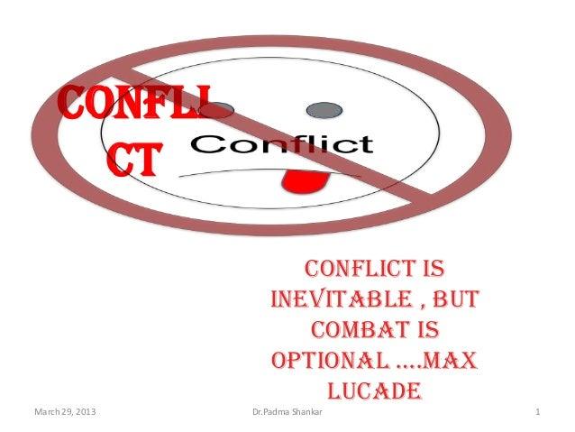 confli       ct                        Conflict is                     inevitable , but                        combat is  ...