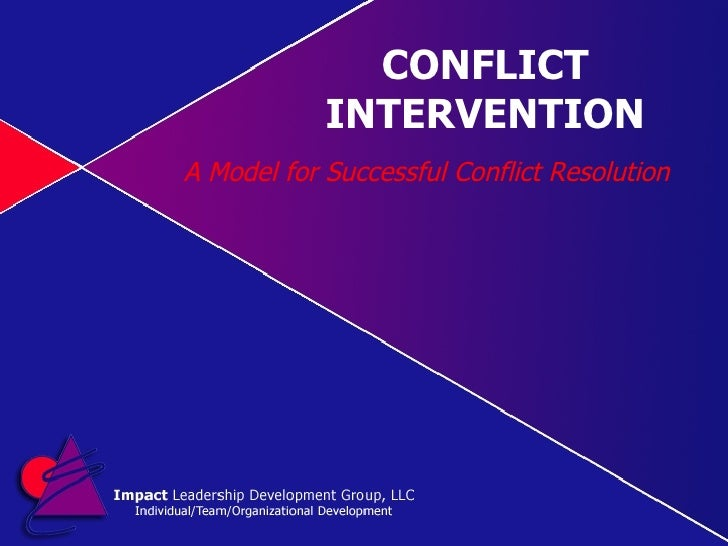 CONFLICT INTERVENTION A Model for Successful Conflict Resolution
