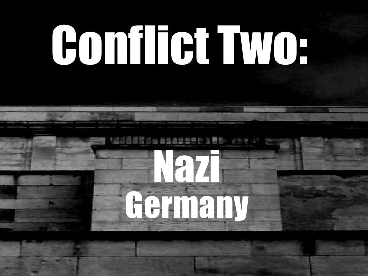 Conflict Two: Nazi Germany