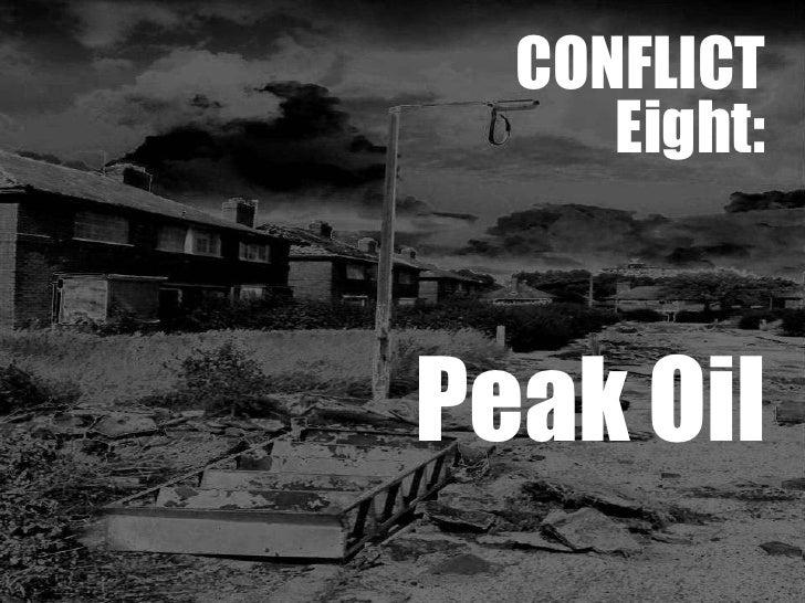 Conflict 8  Peak Oil