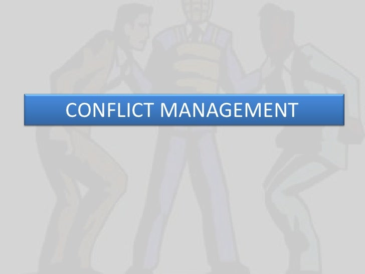 CONFLICT MANAGEMENT<br />