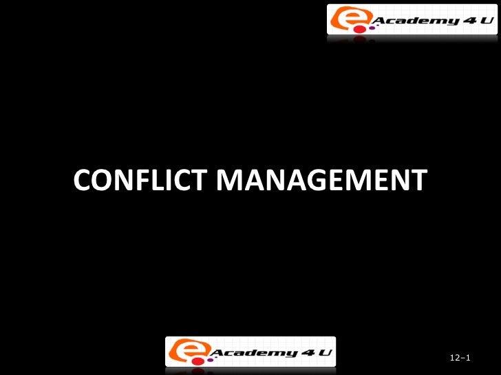 CONFLICT MANAGEMENT                      12–1