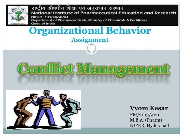 Organizational Behavior Assignment  Vyom Kesar PM/2013/420 M.B.A. (Pharm) NIPER, Hyderabad