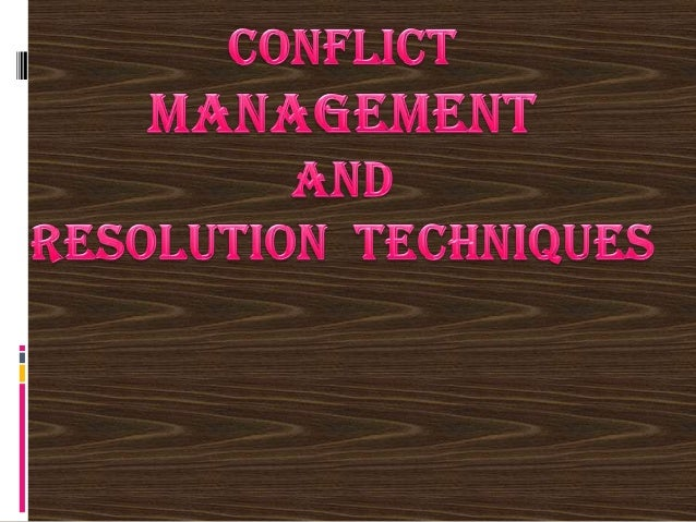 1.CONFLICT 2.CONFLICT MANAGEMENT 3.COMPETITIONVS CONFLICT 4.CONFLICT RESOLUTIONTECHNIQUE 5.THOMAS RESOLUTION STYLE 6.WAYS ...