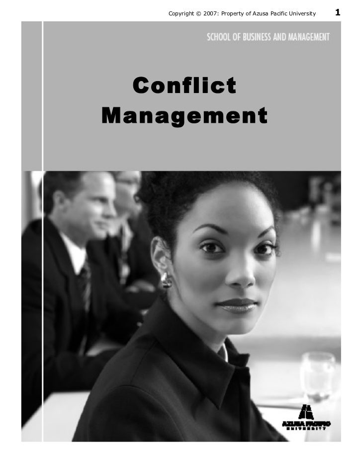 Copyright © 2007: Property of Azusa Pacific University   1       Conflict Management