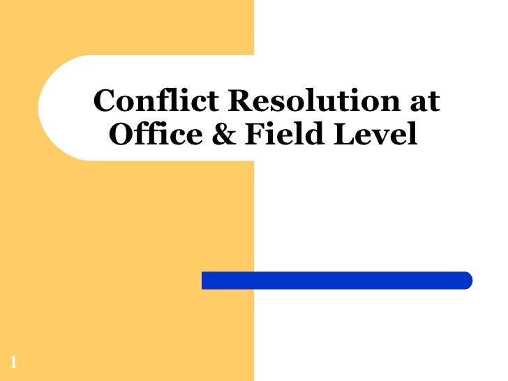 Conflict Resolution at Office & Field Level