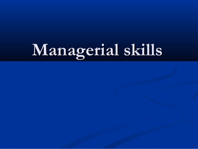 Managerial skillsManagerial skills