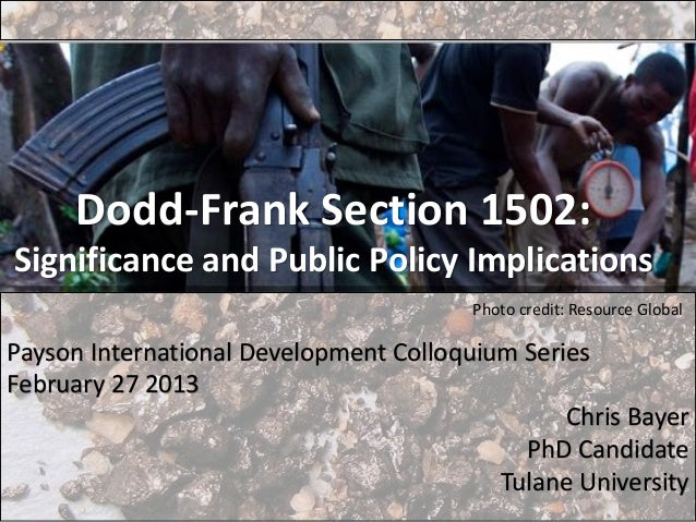 Dodd-Frank Section 1502:Significance and Public Policy Implications                                        Photo credit: R...