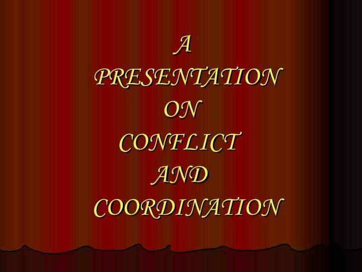 Conflict n coordination