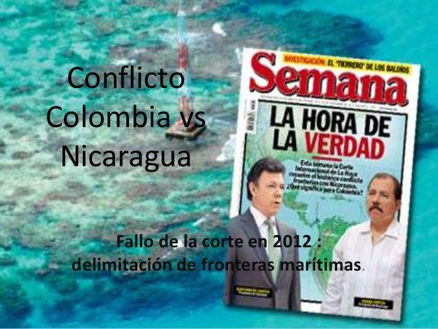 ConflictoColombia vsNicaraguaFallo de la corte en 2012 :delimitación de fronteras marítimas.