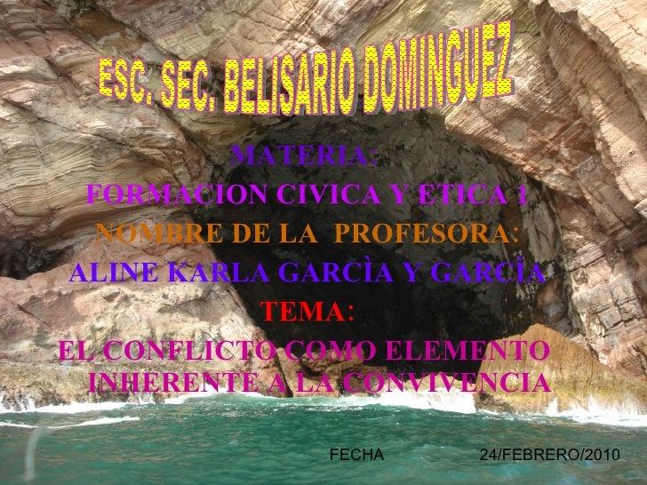 <ul><li>MATERIA:  </li></ul><ul><li>FORMACION CIVICA Y ETICA 1 </li></ul><ul><li>NOMBRE DE LA  PROFESORA: </li></ul><ul><l...