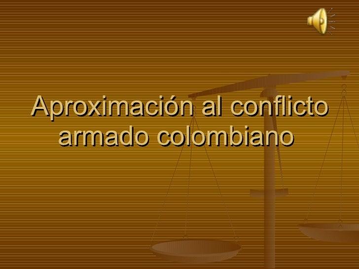 Aproximación al conflicto armado colombiano