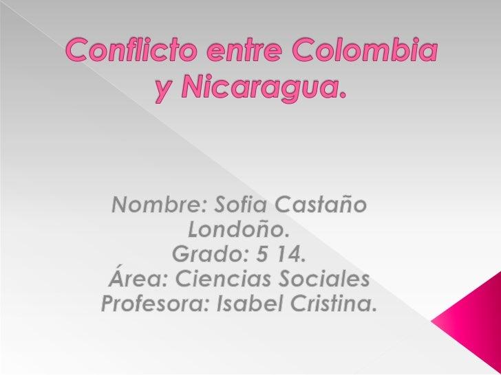Colombia y Nicaragua mantienen unconflicto limítrofe sobre las islas San Andrés,Providencia y Santa Catalina y las islas,i...