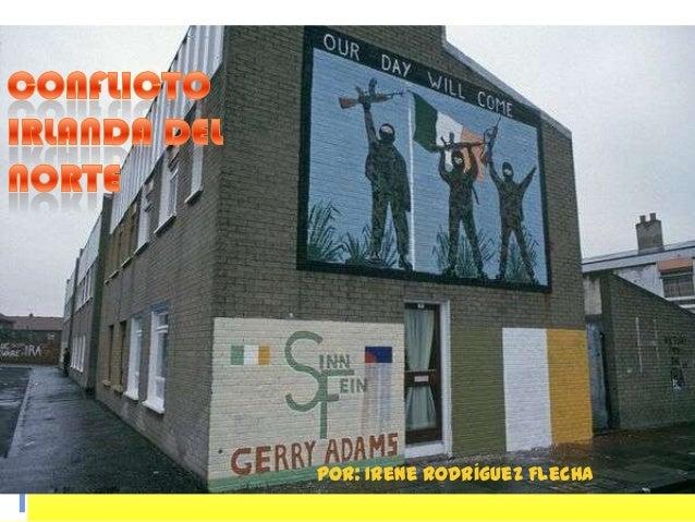 Conflicto Irlanda del Norte (alumnos 1º BACH 2012/2013)