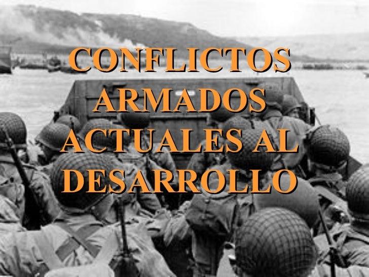 CONFLICTOS ARMADOS ACTUALES AL DESARROLLO