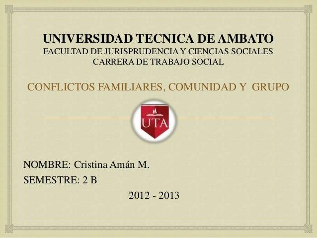 UNIVERSIDAD TECNICA DE AMBATO    FACULTAD DE JURISPRUDENCIA Y CIENCIAS SOCIALES             CARRERA DE TRABAJO SOCIALCONFL...