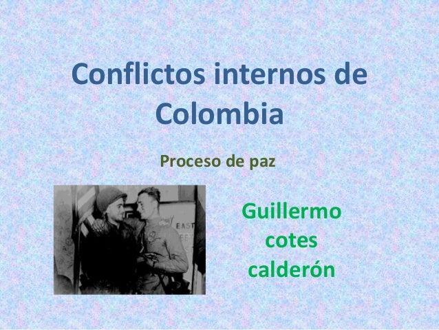 Conflictos internos de Colombia Proceso de paz Guillermo cotes calderón
