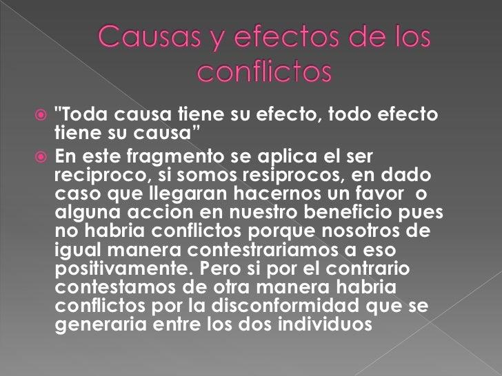 """ """"Toda causa tiene su efecto, todo efecto  tiene su causa"""" En este fragmento se aplica el ser  reciproco, si somos resip..."""