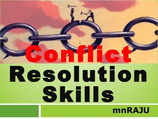 Conflict Resolution Skills  mnRAJU