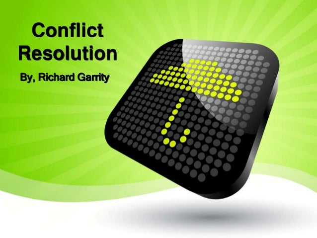 Conflict Resolution Strategy  June 2013- Richard Garrity