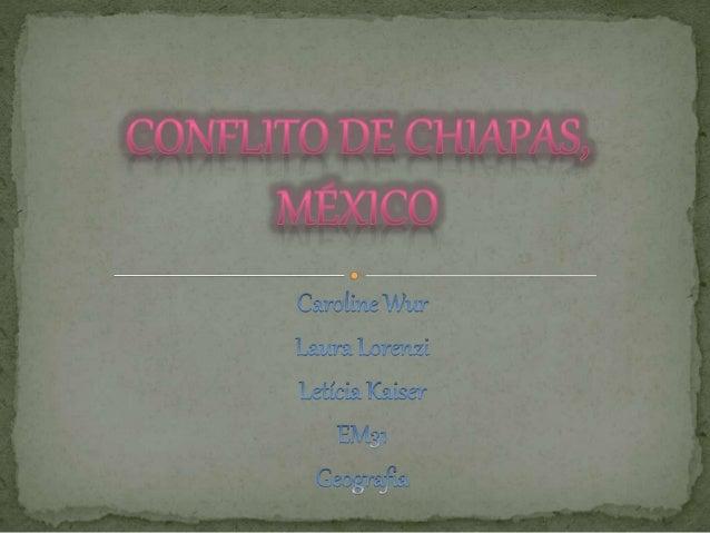 Chiapas é a atual última fronteira dos Estados Unidos do México, sendo que depois da cerca, já é a Guatemala. Chiapas é um...