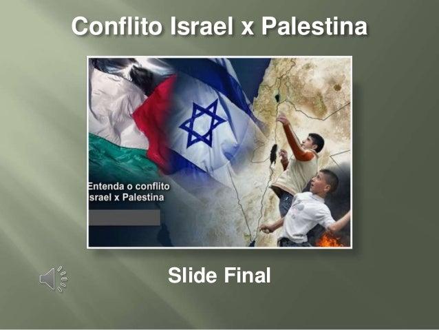 Conflito Israel x Palestina        Slide Final