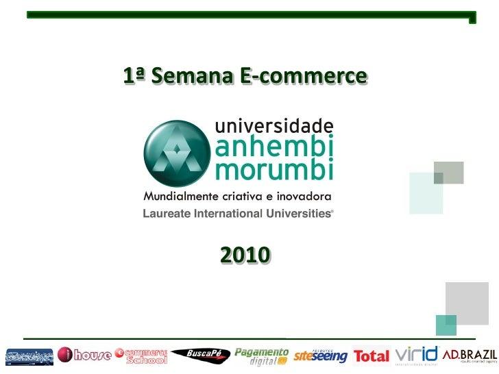 1ª Semana E-commerce            2010