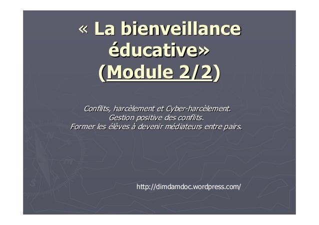 «« La bienveillanceLa bienveillance ééducativeducative»» ((Module 2/2Module 2/2)) Conflits, harcConflits, harcèèlement et ...