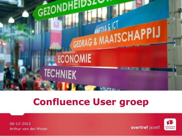 Confluence User groep06-12-2012Arthur van der Molen