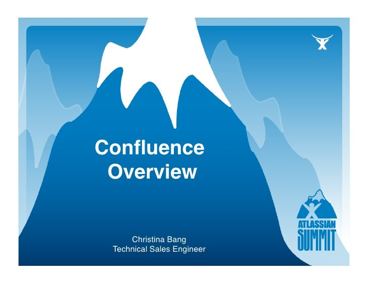 Confluence  Overview        Christina Bang  Technical Sales Engineer