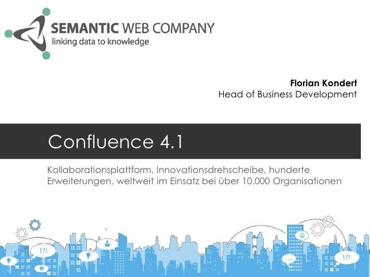 Florian Kondert                                     Head of Business DevelopmentConfluence 4.1Kollaborationsplattform, Inn...