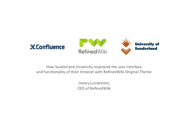 How	   Sunderland	   University	   improved	   the	   user	   interface	   	    and	   funcConality	   of	   their	   Intr...