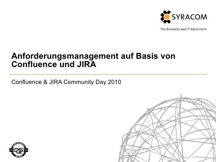 Anforderungsmanagement auf Basis von Confluence und JIRA Confluence & JIRA Community Day 2010 252.190.140 250.125.25 167.1...