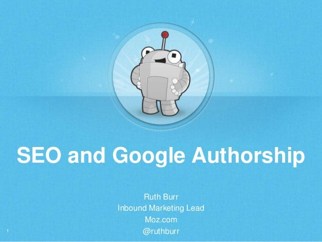 SEO and Google Authorship  1  Ruth Burr Inbound Marketing Lead Moz.com @ruthburr