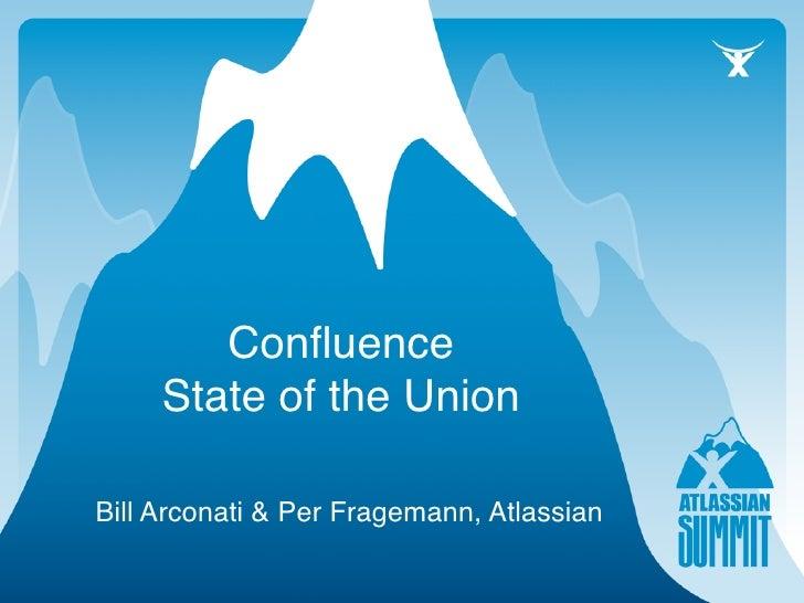 Confluence      State of the Union  Bill Arconati & Per Fragemann, Atlassian