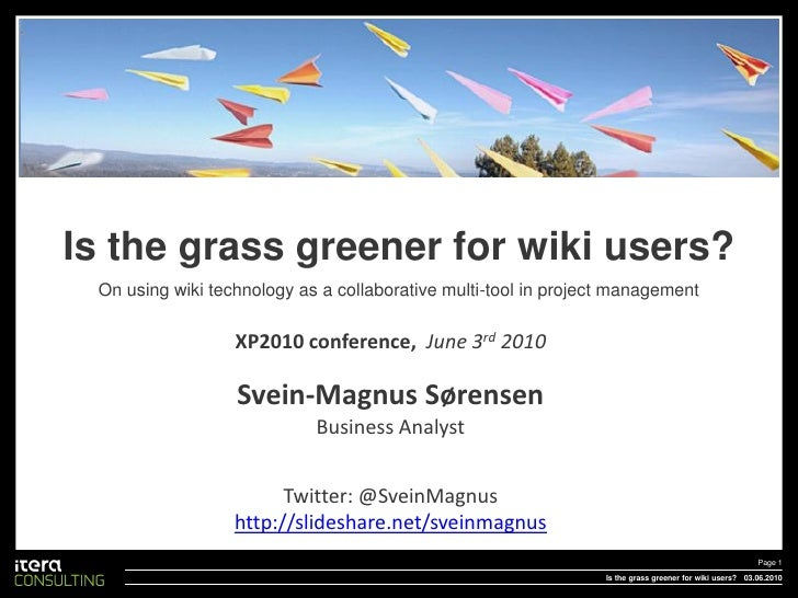 Is the grass greener for wiki users? (Javazone 2010 / XP2010)