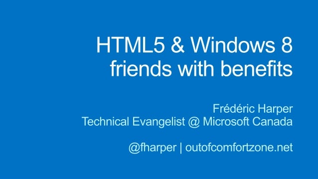 Confoo - 2013-02-28 - HTML5 & Windows 8, friends with benefits