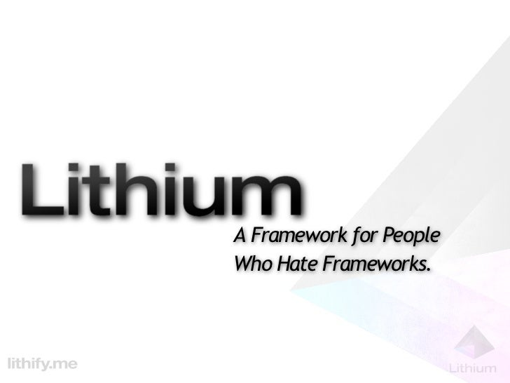 Lithium: The Framework for People Who Hate Frameworks