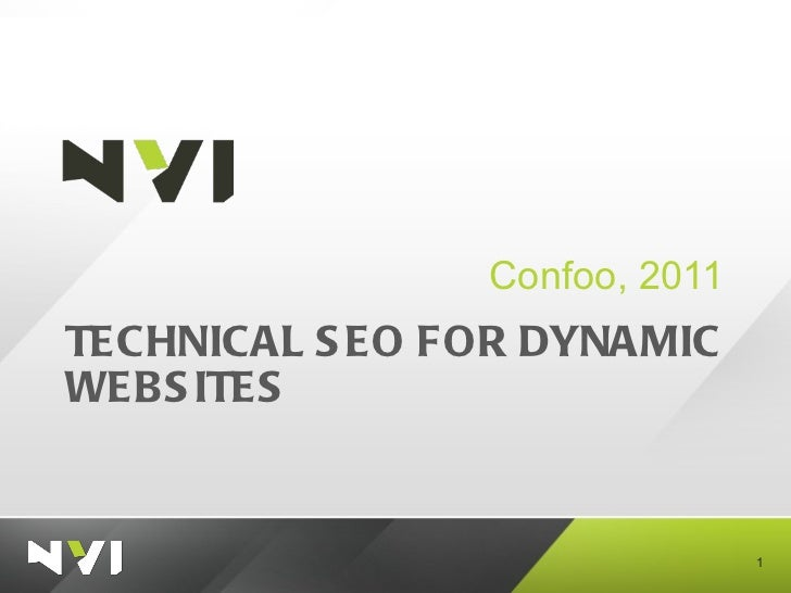 TECHNICAL SEO FOR DYNAMIC WEBSITES <ul><li>Confoo, 2011 </li></ul>