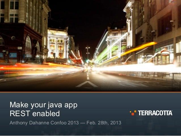 Make your java appREST enabledAnthony Dahanne Confoo 2013 — Feb. 28th, 2013