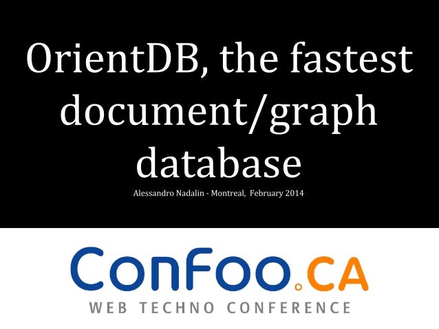 OrientDB, the fastest document-based graph database @ Confoo 2014 in Montreal (CA)