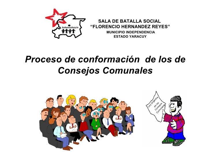 """Proceso de conformación  de los de Consejos Comunales Ley Orgánica  de los Consejos Comunale s SALA DE BATALLA SOCIAL  """" F..."""