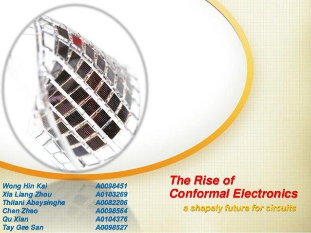 Wong Hin Kai         A0098451                                The Rise ofXia Liang Zhou       A0103269   Conformal Electron...