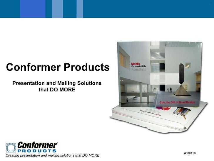 Conformer Products #080110 Presentation and Mailing Solutions that DO MORE