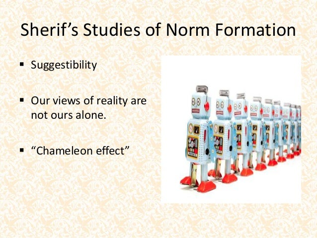 studies of norm formation by muzafer sherif 180 handout chapter 6  sherif's studies of norm formation • • • muzafer sherif wondered if it was possible to  reflections on the classic studies .