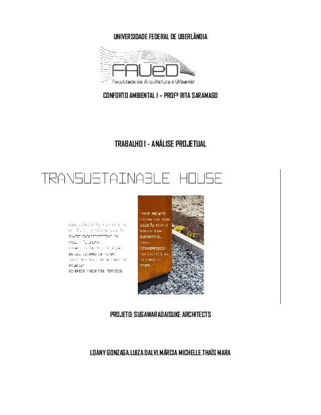 UNIVERSIDADE FEDERAL DE UBERLÂNDIA  CONFORTO AMBIENTAL I  TRABALHO 1  PROJETO  LOANY GONZAGA  – PROFª RITA SARAMAGO  - ANÁ...
