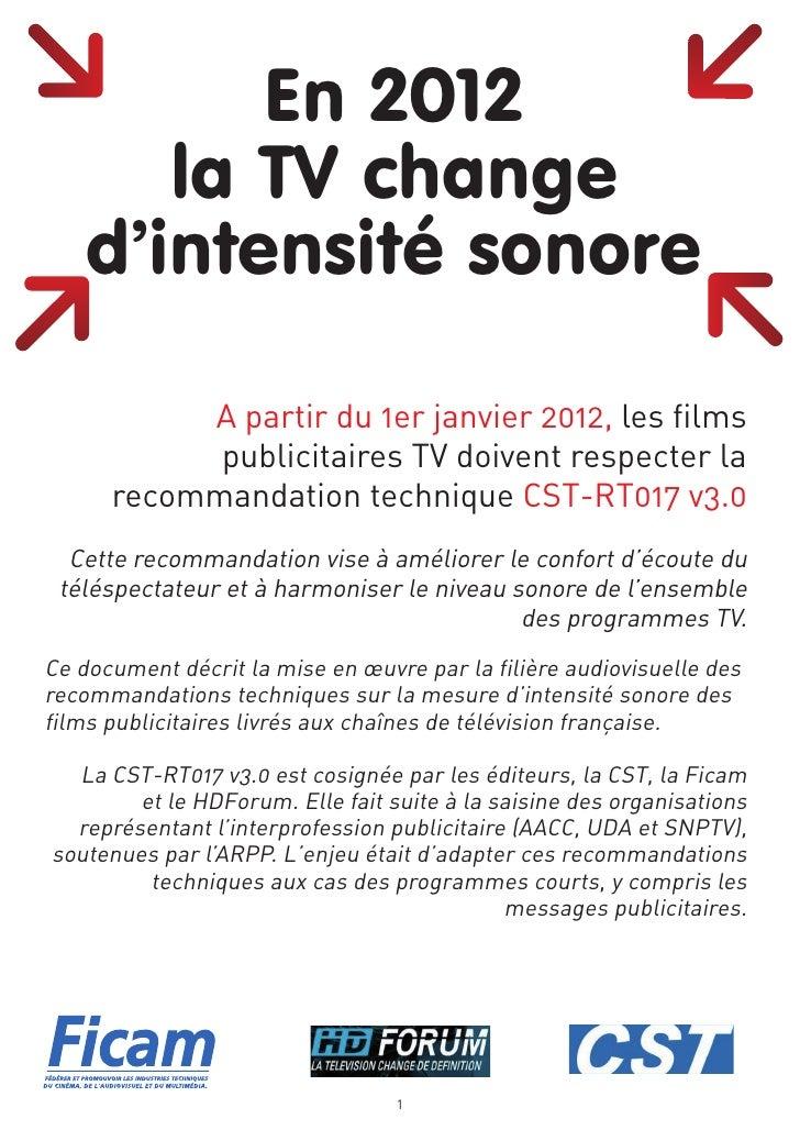 En 2012       la TV change    d'intensité sonore           A partir du 1er janvier 2012, les films            publicitaire...