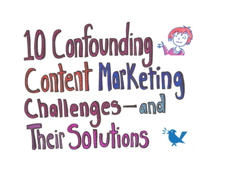 10 Confounding Content-Marketing Challenges (and How to Solve Them)