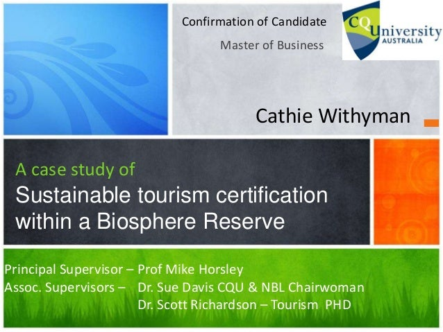 Master of BusinessA case study ofSustainable tourism certificationwithin a Biosphere ReserveConfirmation of CandidateCathi...