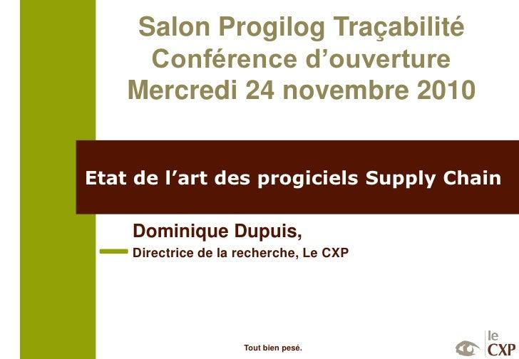 Etat de l'art des progiciels Supply Chain<br />Dominique Dupuis,<br />Directrice de la recherche, Le CXP<br />